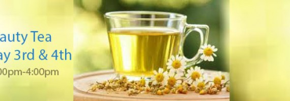 Beauty Tea - May 3 and 4